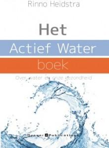 Het volledige boek over water: Het Actief water Boek